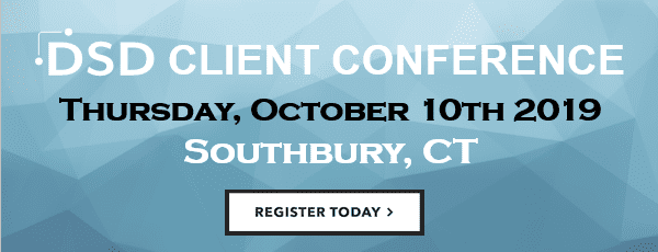 DSD Client Conference 2019 Southbury CT Thursday October 10th