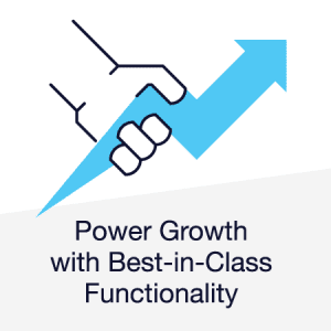 Power Growth with Best-in-Class Functionality