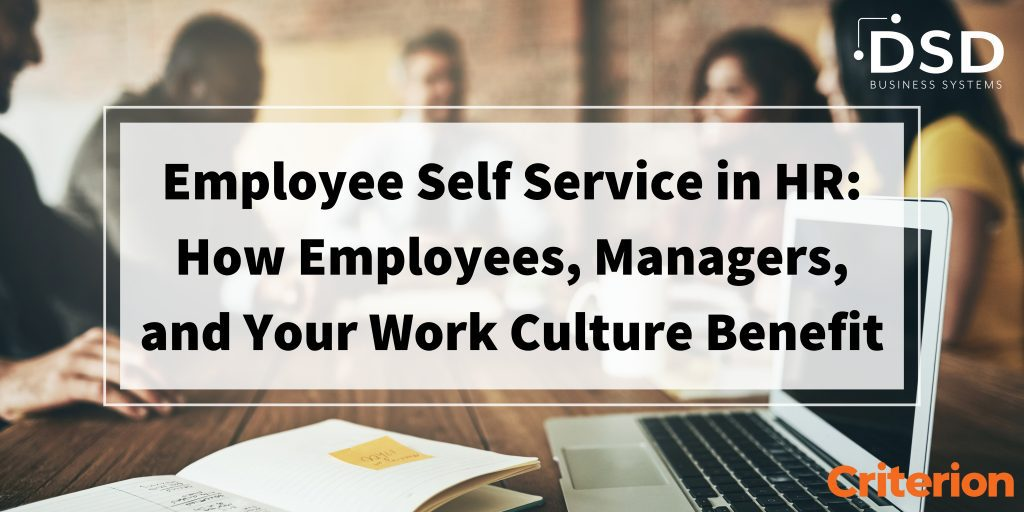 Employee Self Service in HR: How Employees, Managers, and Your Work Culture Benefit