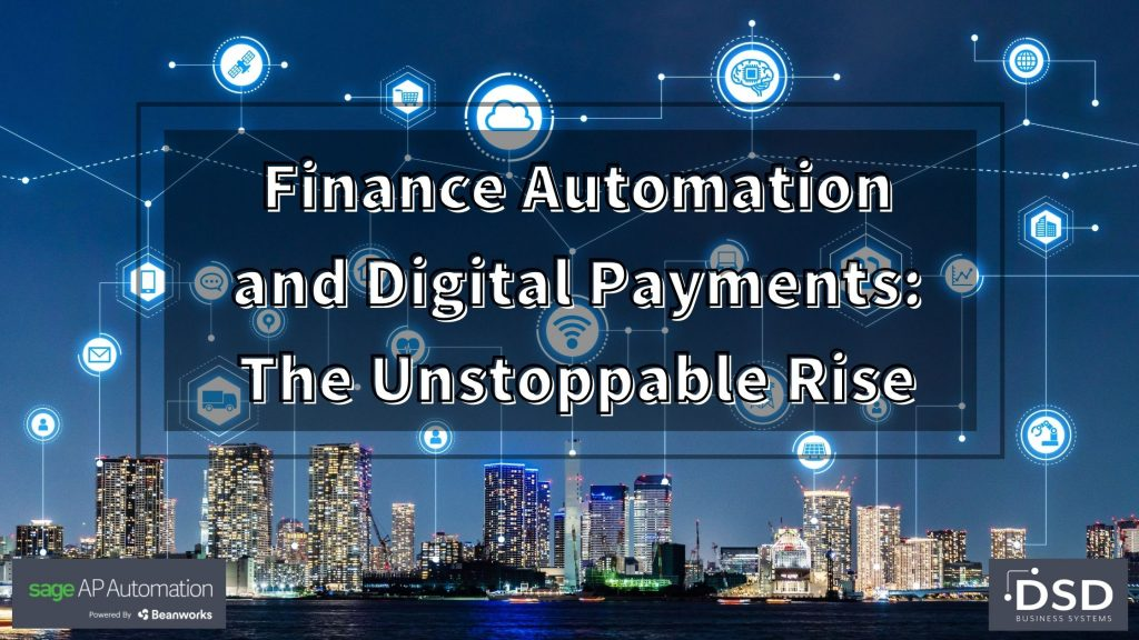 Finance Automation and Digital Payments: The Unstoppable Rise